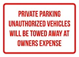 Private Parking Vehicles Will Be Towed Away At Owners Expense Business Safety Traffic Signs Red - 7.5x10.5 - Plastic