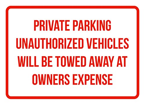 Private Parking Vehicles Will Be Towed Away At Owners Expense Business Safety Traffic Signs Red - 7.5x10.5 - Plastic by iCandy Products Inc