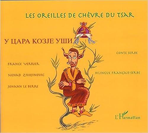 Livre gratuits Les oreilles de chèvre du Tsar : Edition bilingue français-serbe pdf ebook