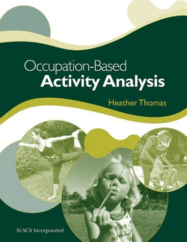 Occupation Based Activity Analysis by Thomas PhD OTR/L, Heather [Slack Incorporated,2011] (Paperback)