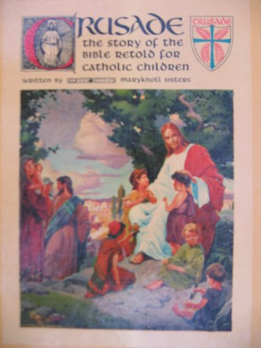 CRUSADE: The Story of the Bible Retold for Catholic Children Binder 1 (Issues #1-10) (Binder 1, Issues 1-10)