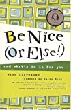 Be Nice (or Else!), Winn Claybaugh, 0974993999