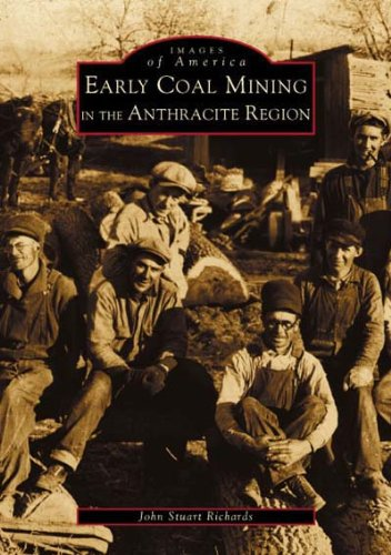 Read Online Early Coal Mining in the Anthracite Region (PA) (Images of America) PDF