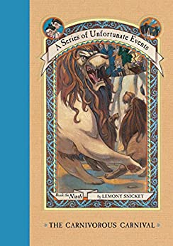 A Series of Unfortunate Events #9: The Carnivorous Carnival by [Snicket, Lemony]