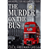 The Murder on the Bus: An Inspector Higgins Mystery