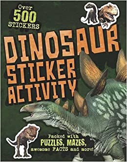 Dinosaur Sticker Activity: Packed with puzzles, mazes, awesome facts and more!