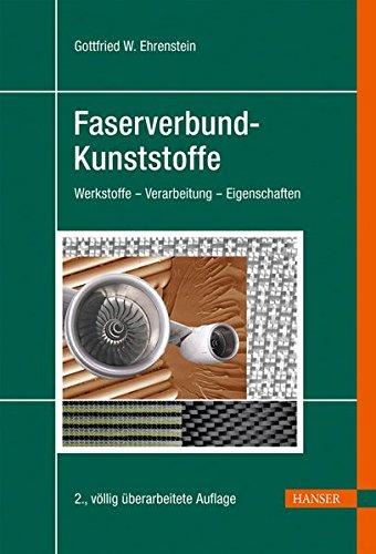 Faserverbund-Kunststoffe: Werkstoffe - Verarbeitung - Eigenschaften