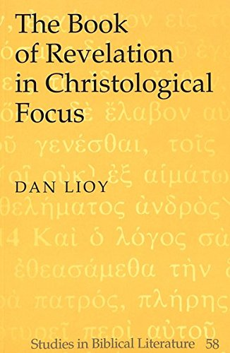 The Book of Revelation in Christological Focus (Studies in Biblical Literature)