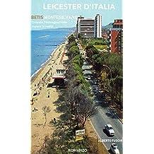 Leicester d'Italia: Betis Montesilvano (Italian Edition)