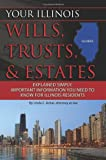 Your Illinois Wills, Trusts, & Estates Explained Simply: Important Information You Need to Know for Illinois Residents (Back-To-Basics)