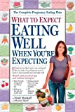 Eating Well When You're Expecting, Heidi Murkoff, 0761133267