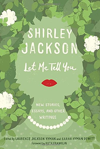 Let Me Tell You: New Stories, Essays, and Other Writings