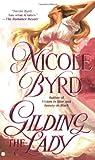 Gilding the Lady, Nicole Byrd, 042520443X