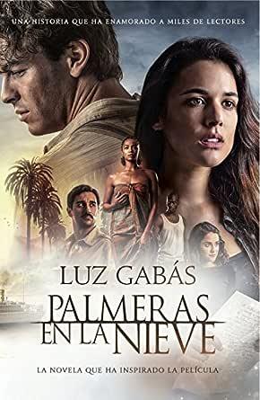 Palmeras en la nieve eBook: Gabás, Luz: Amazon.es: Tienda Kindle