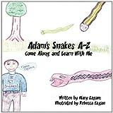 Adam's Snakes A-Z, Mary Eagan, 1451279787