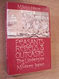 img - for Peasants, Rebels, & Outcastes: The Underside of Modern Japan book / textbook / text book