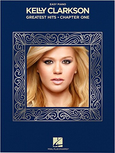 American Idol Sheet Music - Hal Leonard Kelly Clarkson - Greatest Hits, Chapter One for Easy Piano