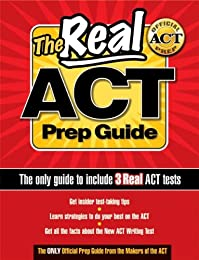 The Real ACT Prep Guide: The Only Official Prep Guide From The Makers Of The ACT (Real Act Prep Guide)