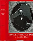 img - for Lincoln's Photographs: A Complete Album book / textbook / text book