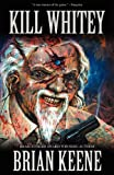 Kill Whitey by Brian Keene front cover