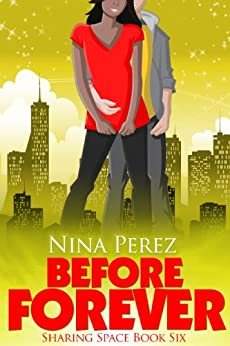Before Forever (Sharing Space  Book 6) by [Perez, Nina]