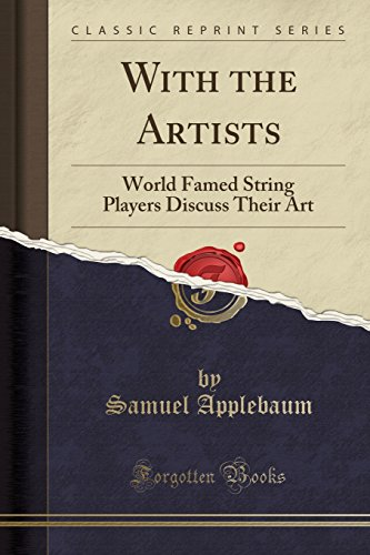 - With the Artists: World Famed String Players Discuss Their Art (Classic Reprint)