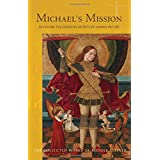 Michael's Mission: Revealing the Essential Secrets of Human Nature, Twelve Lectures Given at Dornach, Switzerland, Between 21 November and 15 December 1919