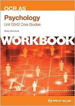 OCR AS Psychology Unit G542 Workbook: Core Studies