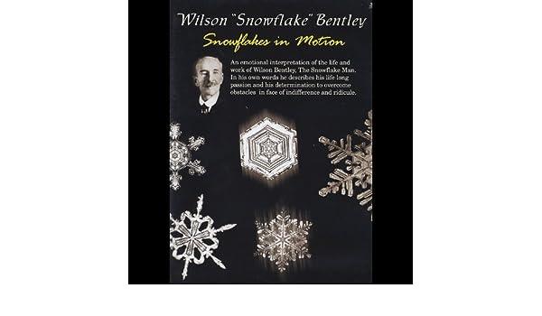 Amazon Com Wilson Bentley Snowflakes In Motion Wilson Bentley