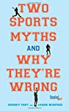 Two Sports Myths and Why They're Wrong