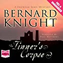 The Tinner's Corpse Audiobook by Bernard Knight Narrated by Paul Matthews