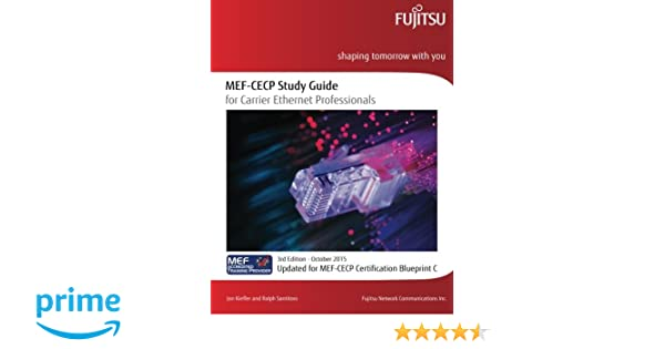 Mef cecp study guide for carrier ethernet professionals updated for mef cecp study guide for carrier ethernet professionals updated for mef cecp certification blueprint c 9781517573980 computer science books amazon malvernweather Choice Image