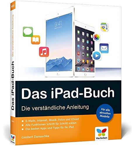 Das iPad-Buch: Die verständliche Anleitung für alle iPad-Modelle, aktuell zu iOS 8 Broschiert – 23. Februar 2015 Giesbert Damaschke Vierfarben 384210149X Computers / General