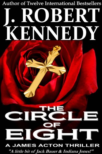 """The Circle of Eight (A James Acton Thriller, Book #7) (James Acton Thrillers)"" av J. Robert Kennedy"
