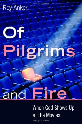 Of Pilgrims and Fire: When God Shows Up at the Movies