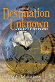 Destination Unknown: A Tale of Time Travel