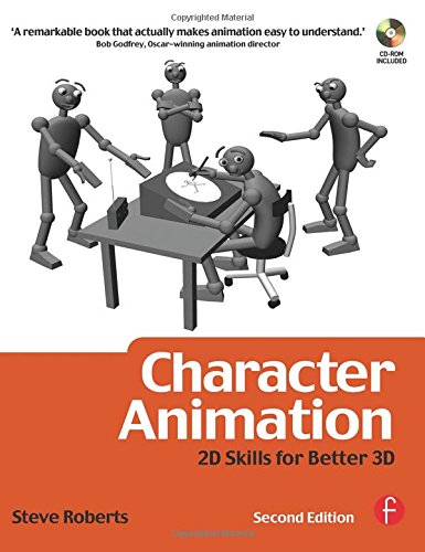 Character Animation: 2D Skills for Better 3D, Second Edition (Focal Press Visual Effects and Animation)