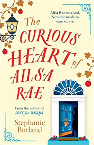 The Curious Heart Of Ailsa Rae Amazoncouk Stephanie Butland Enchanting Heart Touching Qua