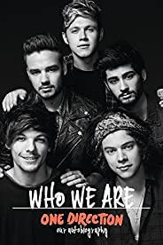 One Direction: Who We Are: Our Official Autobiography