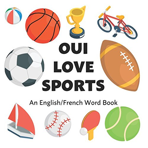 Oui Love Sports: An English/French Bilingual Word Book (Oui Love French) (French Edition) by Oui Love Books