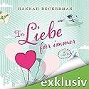 In Liebe für immer Hörbuch von Hannah Beckerman Gesprochen von: Sabine Arnhold
