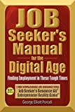 Job Seeker's Manual for the Digital Age: Finding Employment in These Tough Times