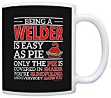 Fathers Day Gifts Being a Welder is Easy as Pie Dad Gift Grandpa Gift Coffee Mug Tea Cup Black