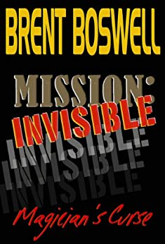 Mission invisible magician 39 s curse kindle edition by brent boswell jessica and erika ward - Mission invisible ...