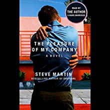 The Pleasure of My Company Audiobook by Steve Martin Narrated by Steve Martin