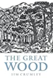The Great Wood: The Ancient Forest Wood