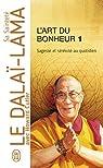 L'Art du bonheur : Sagesse et sérénité au quotidien par Sa Sainteté le Dalaï-Lama