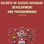 Secrets of Access Database Development and Programming! | Andrei Besedin