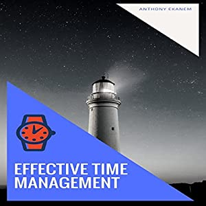 Effective Time Management Audiobook