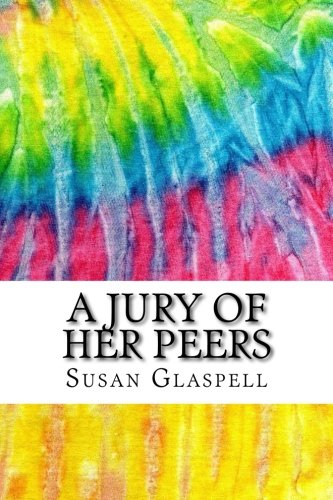 the lesson of peer pressure in susan glaspells a jury of her peers A man has been murdered, and it seems his wife is to blame in susan glaspell's 'a jury of her peers' in this lesson, we'll summarize the plot.